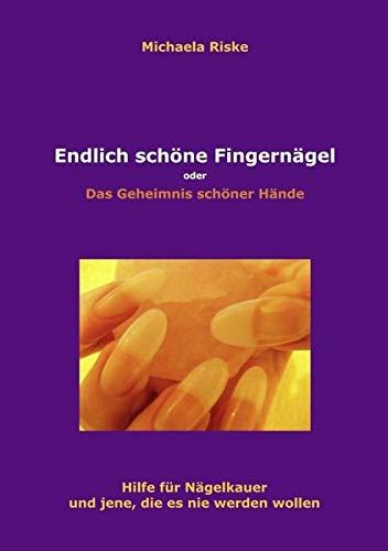 Endlich schöne Fingernägel: Das Geheimnis schöner Hände