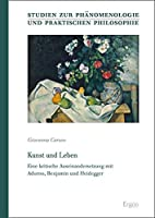 Kunst Und Leben: Eine Kritische Auseinandersetzung Mit Adorno, Benjamin Und Heidegger