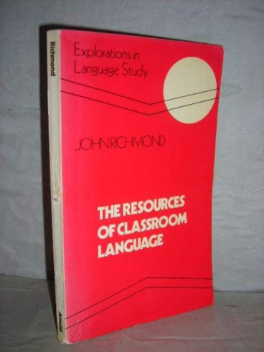 The resources of classroom language (Explorations in language study)