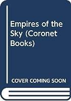 Empires of the Sky (Coronet Books)