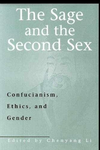 The Sage and the Second Sex: Confucianism, Ethics, and Gender