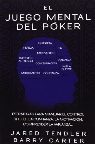 El juego mental del póker by Barry L. Carter;Jared Tendler(2013-08-01)
