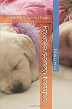 Favole senza tempo: Le più lette favole di Esopo (Italian Edition)