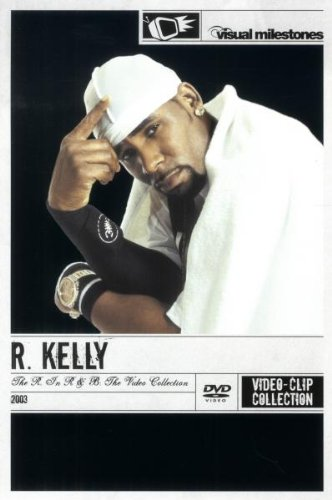 R. Kelly - The R. In R&B/The Greatest Hits - Video Clip Collection/Visual Milestones