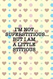 "Womens Im Not SuperStitious Quote Mens and Womens Office Tops Body Progress Tracker: size 6"" x 9"", 114 pages"