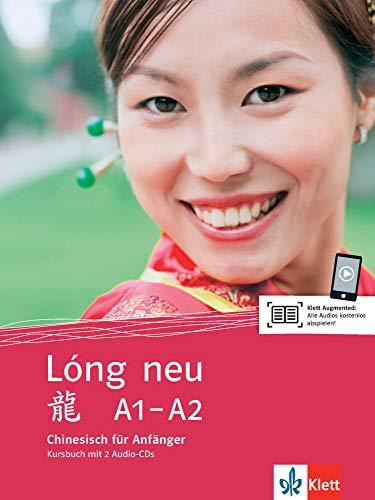 Lóng neu A1-A2: Chinesisch für Anfänger. Kursbuch + 2 Audio-CDs (Lóng neu: Chinesisch für Anfänger)