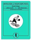 Invitación al tiempo explosivo: Manual de juegos (SEXTO PISO ILUSTRADO)