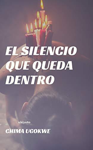 El Silencio Que Queda Dentro