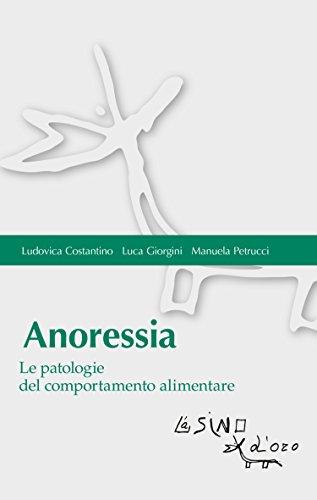 Anoressia: Le patologie del comportamento alimentare (Bios-Psichè Vol. 3)