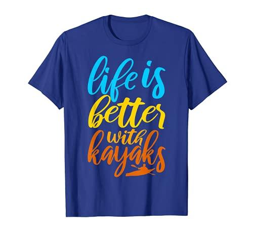 Kayak Lover Kayaker La vida es mejor con los kayaks Camiseta