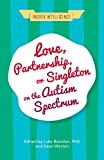 Love, Partnership, or Singleton on the Autism Spectrum (Insider Intelligence) (English Edition)