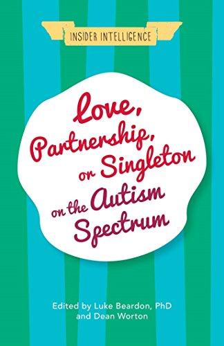 Love, Partnership, or Singleton on the Autism Spectrum (Insider Intelligence) (English Edition)