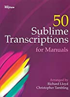 50 Sublime Transcriptions for Manuals