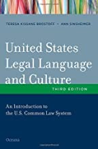 United States Legal Language and Culture: An Introduction to the U.S. Common Law System 3rd edition by Brostoff, Teresa Kissane, Sinsheimer, Ann (2013) Paperback