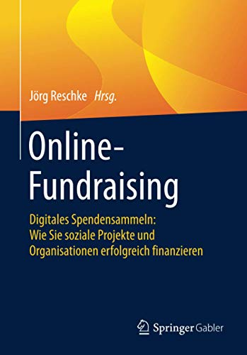 Online-Fundraising: Digitales Spendensammeln: Wie Sie soziale Projekte und Organisationen erfolgreich finanzieren