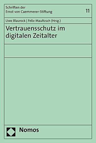 Vertrauensschutz im digitalen Zeitalter (Schriften der Ernst von Caemmerer-Stiftung, Band 11)