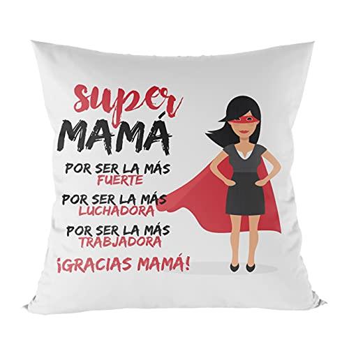 Cojín Regalo día de la Madre, cojín 50x50, Regalos Originales para Mujeres, Regalos Originales para cumpleaños, Regalo Personalizado con Frases (Super mamá)