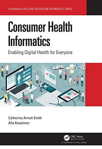 Consumer Health Informatics: Enabling Digital Health for Everyone (Chapman & Hall/CRC Healthcare Informatics Series) (English Edition)