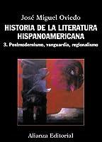 Historia de la literatura hispanoamericana / History of Hispanic American literature: Postmodernismo, Vanguardia, Regionalismo / Postmodernism, Art, Regionalism
