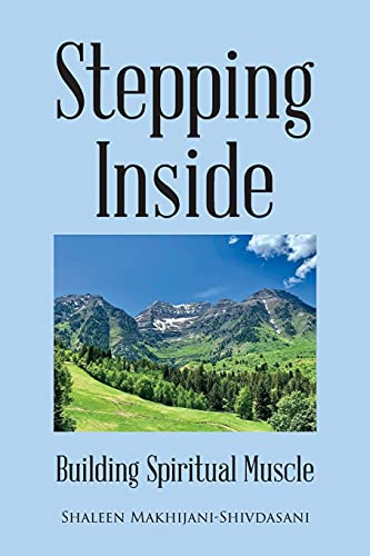 Compare Textbook Prices for Stepping Inside: Building Spiritual Muscle  ISBN 9781662445170 by Makhijani-Shivdasani, Shaleen