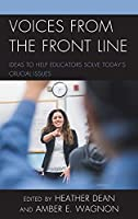 Voices from the Front Line: Ideas to Help Educators Solve Today's Crucial Issues
