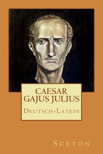 Caesar: Deutsch-Latein: Divus Gajus Julius Caesar
