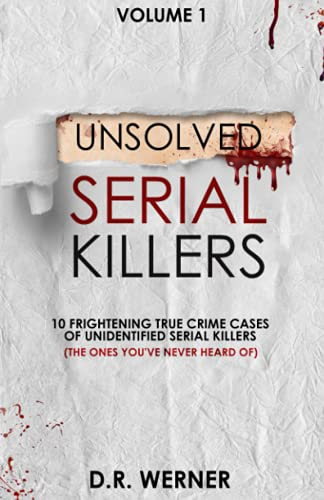 Compare Textbook Prices for Unsolved Serial Killers: 10 Frightening True Crime Cases of Unidentified Serial Killers The Ones You've Never Heard of Volume 1  ISBN 9798535679686 by Werner, D.R.