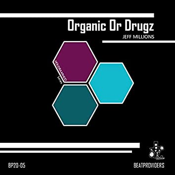 Organic or Drugz