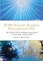 PUSH Network Prophetic Prayer Journal 2021