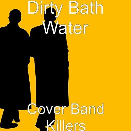 Dirty Bath Water