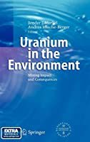Uranium in the Environment: Mining Impact and Consequences