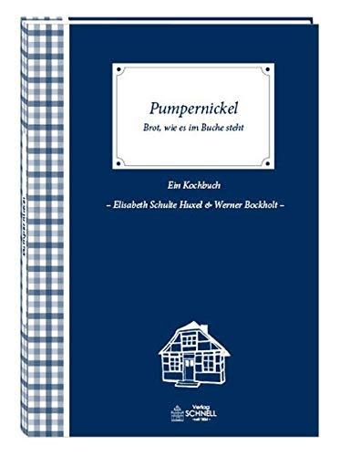 Pumpernickel: Brot, wie es im Buche steht (Herrlich nostalgisch / Rezeptsammlungen)