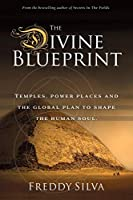 The Divine Blueprint: Temples, power places, and the global plan to shape the human soul.