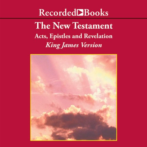 The New Testament: Acts, Epistles, and Revelation audiobook cover art