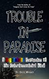 Trouble In Paradise: A Psychedelic Encounter of the Extraterrestrial Kind