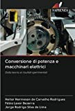 Conversione di potenza e macchinari elettrici: Dalla teoria ai risultati sperimentali
