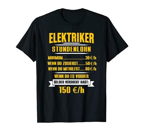 Elektriker Stundenlohn Stundensatz Elektrizität T-Shirt