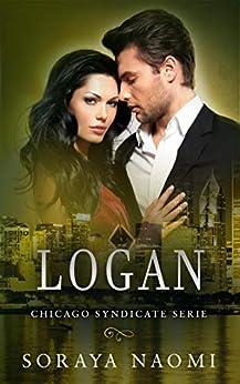 Logan (Chicago Syndicate serie Book 5) van [Soraya Naomi]