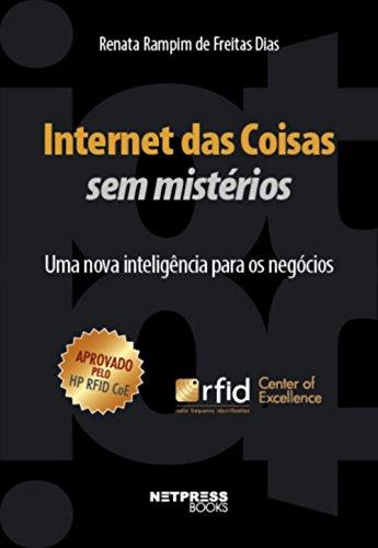 Internet das Coisas Sem Mistérios: Uma nova inteligência para os negócios