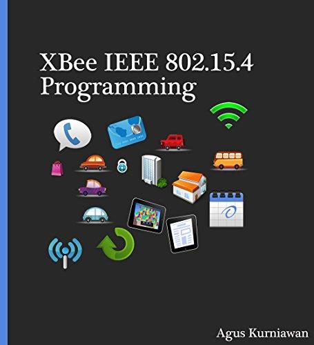 XBee IEEE 802.15.4 Programming (English Edition)