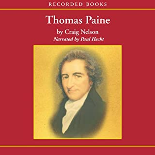 Thomas Paine     Enlightenment, Revolution, and the Birth of Modern Nations              By:                                                                                                                                 Craig Nelson                               Narrated by:                                                                                                                                 Paul Hecht                      Length: 15 hrs and 28 mins     51 ratings     Overall 4.5