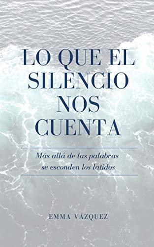 Lo que el Silencio nos cuenta