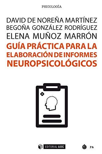 Guía práctica para la elaboración de informes neuropsicológicos (Manuales) (Spanish Edition)