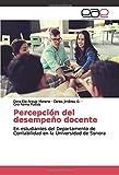 Percepción del desempeño docente: En estudiantes del Departamento de Contabilidad en la Universidad de Sonora (Spanish Edition)