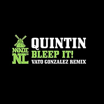 Bleep It! (Vato Gonzales Remix)