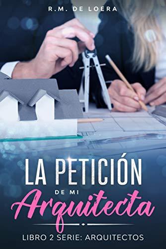 La petición de mi arquitecta de R.M. de Loera