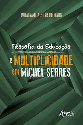 Filosofia da Educação e Multiplicidade em Michel Serres