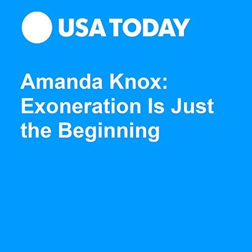 Amanda Knox: Exoneration Is Just the Beginning audiobook cover art