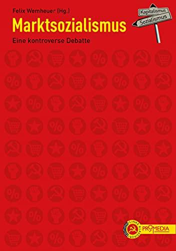 Marktsozialismus: Eine kontroverse Debatte (Edition Linke Klassiker)