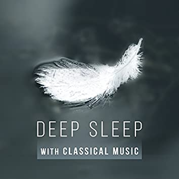 Deep Sleep with Classical Music – Tranquility Sleep